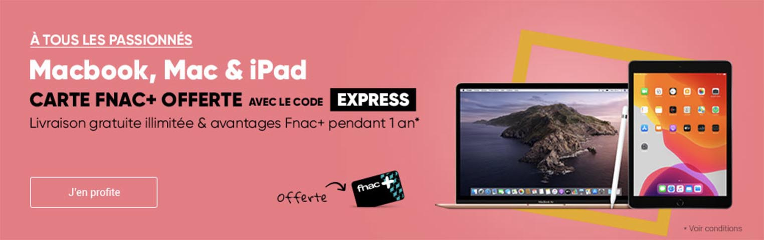 Carte Fnac+ offerte Mac iPad