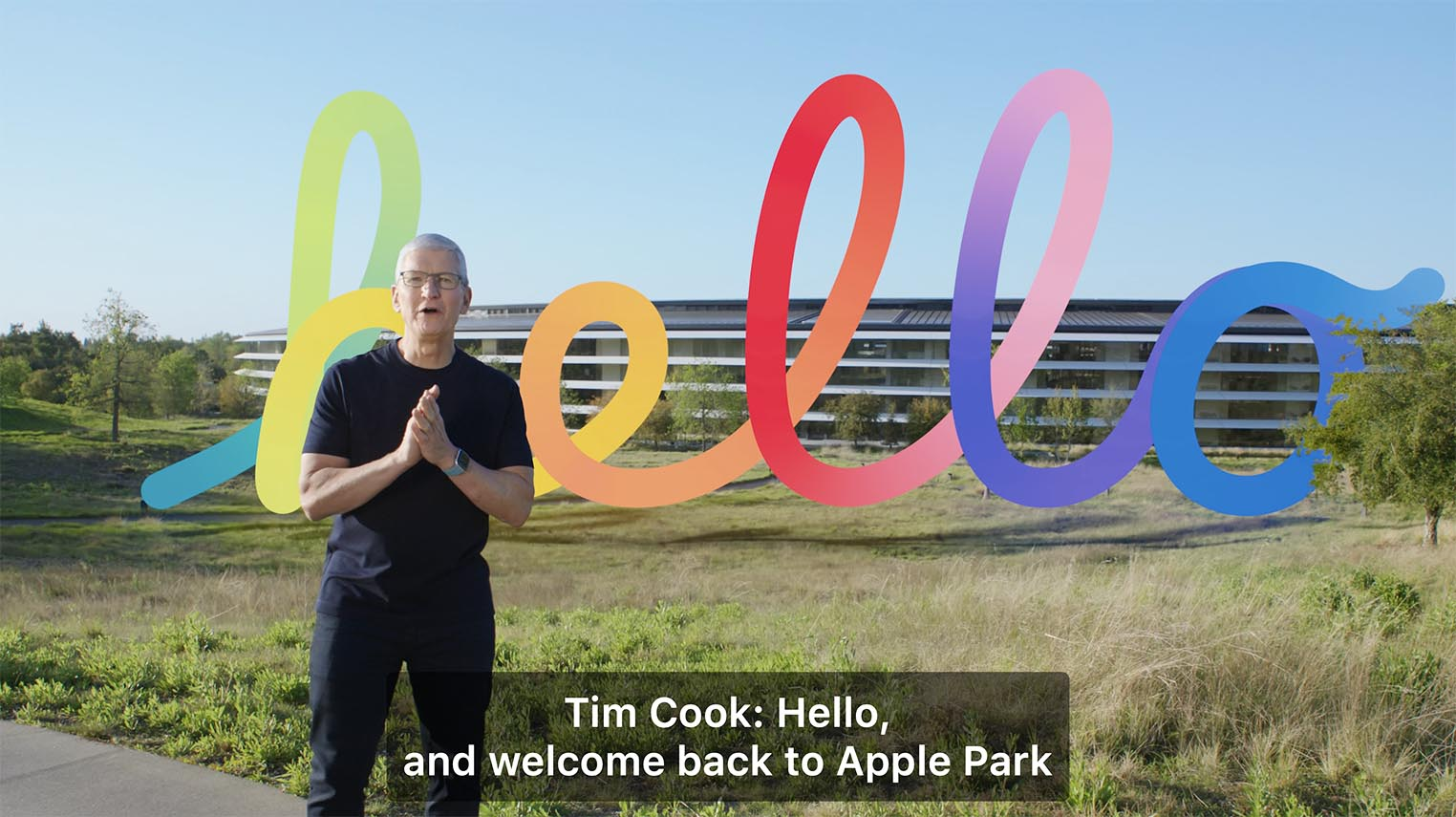 Tim Cook Hello and welcome back to Apple Park